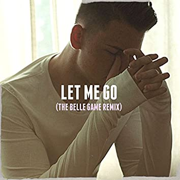 Let Me Go (Belle Game Remix)