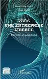 Vers une entreprise libérée - Centralité et subsidiarité