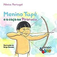 Menino Tupé e a caça ao Pirarucu (Portuguese Edition)