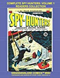 Complete Spy Hunters: Volume 1 Readers Collection: Gwandanaland Comics #964-A: Economical Black & White Version -- America's Unsung Heroes - issues #1-5