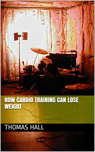 How Cardio Training Can Lose Weight (English Edition)