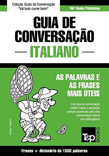 Guia de Conversação Português-Italiano e dicionário conciso 1500 palavras (European Portuguese Collection Livro 196)