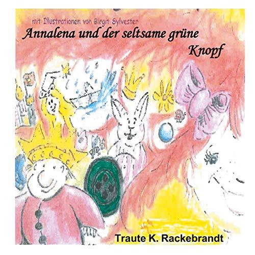 Annalena und der seltsame grüne Knopf: Mit Illustrationen von Birgit Sylvester