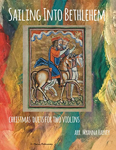 Sailing Into Bethlehem: Christmas Duets for Two Violins