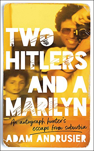 Two Hitlers and a Marilyn: 'I love this book. It is wise, funny, surprising, touching, and wonderful company.' Jonathan Safran Foer