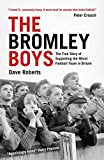 The Bromley Boys: The True Story of Supporting the Worst Football Club in Britain (English Edition)