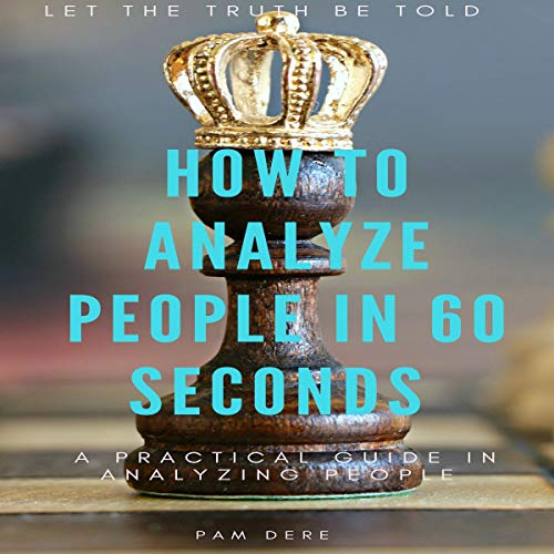 How to Analyze People in 60 Seconds: Let the Truth Be Told audiobook cover art