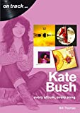 Kate Bush On Track: Every Album, Every Song (On Track)