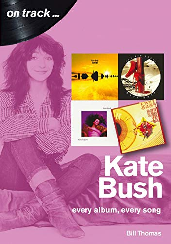 Kate Bush: Every Album, Every Song