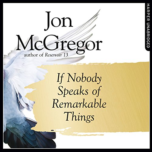 If Nobody Speaks of Remarkable Things audiobook cover art