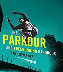 The Parkour and Freerunning Handbook - best parkour books