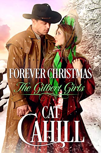Forever Christmas: A Sweet Historical Western Romance (The Gilbert Girls Book 5)
