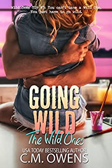 Going Wild (The Wild Ones Book 2) by [C.M. Owens]