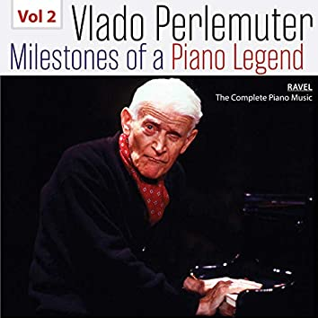 Milestones of a Piano Legend: Vlado Perlemuter, Vol. 2