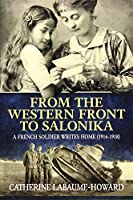 From the Western Front to Salonika: A French Soldier Writes Home: Letters of Pierre Suberviolle (1914-1918)