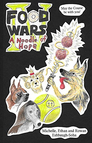 Food Wars, Episode IV: A Noodle of Hope: A Star Wars parody as told from the imagined perspective of Man's Best Friend (English Edition)
