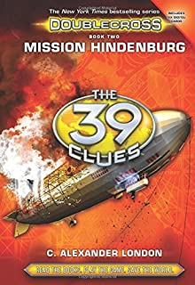 Mission Hindenburg (the 39 Clues: Doublecross, Book 2), 2