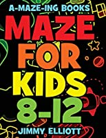 Maze for Kids 8-12: Workbook for Kids: Games, Puzzles, and Problem-Solving - Fun and Challenging Mazes for Kids