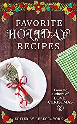 Image: Favorite Holiday Recipes: From the Authors of Love, Christmas 2, by Mimi Barbour (Author), Dani Haviland (Author), Stephanie Queen (Author), Leanne Banks (Author), Joan Reeves (Author), Mona Risk (Author), Jacquie Biggar (Author), Alicia Street (Author). Publisher: Chill Out! (September 24, 2018)