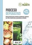 Proceso depurativo: Guía práctica para resolver problemas crónicos a través de sencillas técnicas caseras