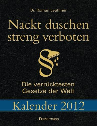 Nackt duschen streng verboten 2012