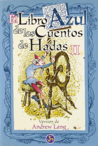 El Libro Azul de Los Cuentos de Hadas, II: 978-84-88066-78-7