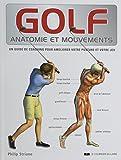 Golf, anatomie et mouvements - Un guide de coaching pour améliorer votre posture et votre jeu