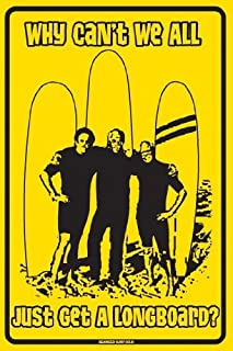 Seaweed Surf Co SF116 Why Cant We All Just Get A Longboard Signs