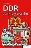DDR für Klugscheißer: Populäre Irrtümer und andere Wahrheiten