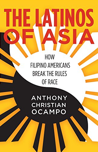 Compare Textbook Prices for The Latinos of Asia: How Filipino Americans Break the Rules of Race 1 Edition ISBN 9780804797542 by Ocampo, Anthony Christian
