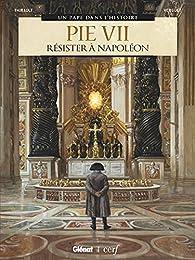 Pie VII : Résister à Napoléon par Philippe Thirault