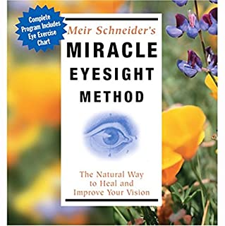 Miracle Eyesight Method                   By:                                                                                                                                 Meir Schneider Ph.D.,                                                                                        L.M.T.                               Narrated by:                                                                                                                                 Meir Schneider                      Length: 2 hrs and 46 mins     1 rating     Overall 5.0