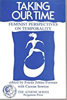 Taking Our Time: Feminist Perspectives on Temporality (Athene S.)