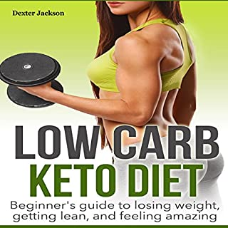 Low Carb: Keto Diet Beginner's Guide to Losing Weight, Getting Lean, and Feeling Amazing cover art