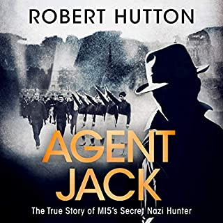 Agent Jack: The True Story of MI5's Secret Nazi Hunter                   By:                                                                                                                                 Robert Hutton                               Narrated by:                                                                                                                                 Roger Davis                      Length: 11 hrs and 12 mins     62 ratings     Overall 4.3
