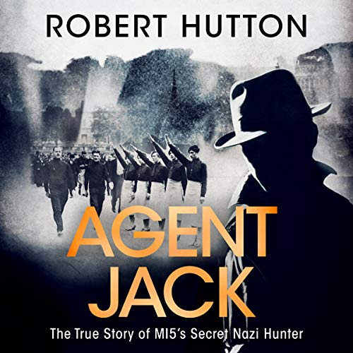 Agent Jack: The True Story of MI5's Secret Nazi Hunter audiobook cover art