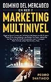 Dominio del Mercadeo en red y Marketing Multinivel: ¡Siga la Guía Comercial Definitiva de Negocios MLM Para Tener Éxito hoy Usando las Redes Sociales! ... Conseguir más Ventas, Usar Facebook y más!