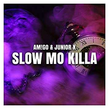 Slow Mo Killa