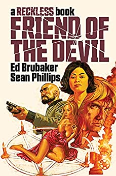 Friend of the Devil: A Reckless Book by [Ed Brubaker, Sean Phillips, Jacob Phillips]