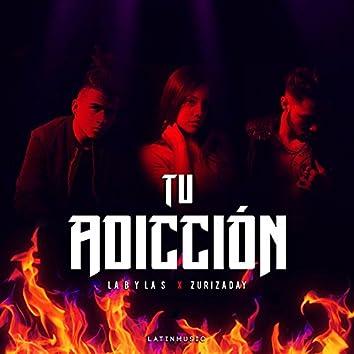 Tu Adicción (feat. Zurizaday)
