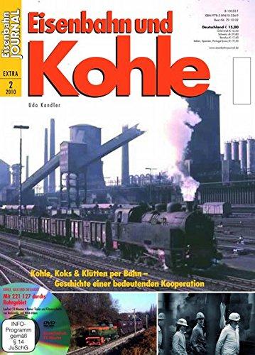 Eisenbahn und Kohle - mit Video-DVD - Ladegut Kohle, Koks & Kütten - einst und jetzt - Eisenbahn Journal Extra-Ausgabe 2-2010