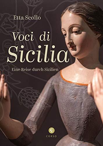 Voci di Sicilia: Eine Reise durch Sizilien / inkl. Downloadlink aller Songs