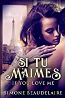 Si Tu M'Aimes - If You Love Me: Large Print Edition