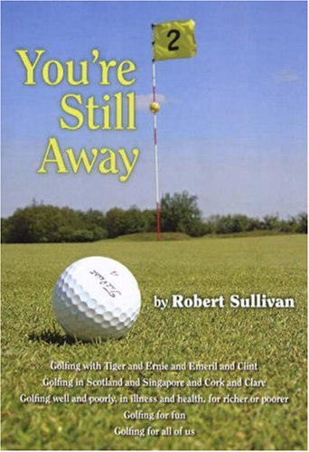 You're Still Away: Golfing for Fun, Golfing for All of Us