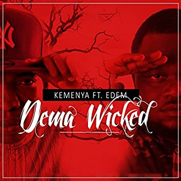 Dema Wicked (feat. Edem)