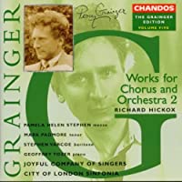 Grainger Edition, Vol.5 - Works for Chorus and Orchestra 2 (1997-09-15)
