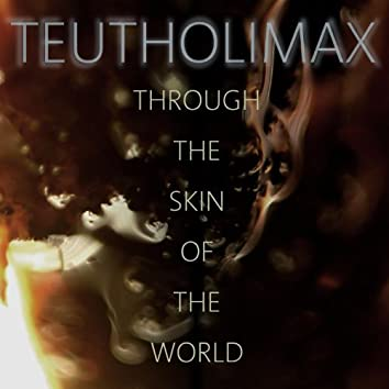 Through the Skin of the World
