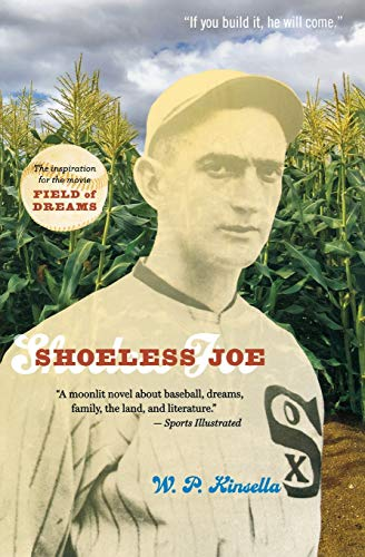 Shoeless Joe: The Inspiration for FIELD OF DREAMS