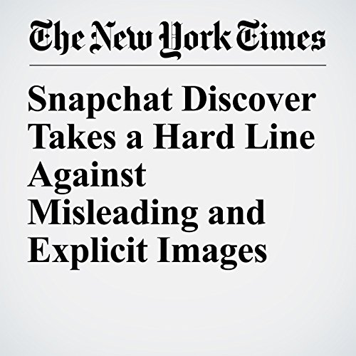 Snapchat Discover Takes a Hard Line Against Misleading and Explicit Images copertina
