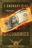 Orconomics: A Satire (The Dark Profit Saga)